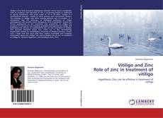 Bookcover of Vitiligo and Zinc  Role of zinc in treatment of vitiligo