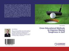 Bookcover of Cross Educational Methods to Improve Mental Toughness in Golf