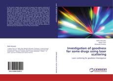 Bookcover of Investigation of goodness for some drugs using laser scattering