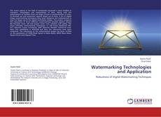 Bookcover of Watermarking Technologies and Application