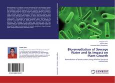 Bookcover of Bioremediation of Sewage Water and its Impact on Plant Growth