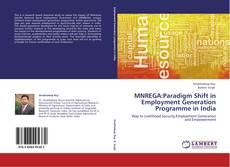 Bookcover of MNREGA:Paradigm Shift in Employment Generation Programme in India