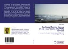 Bookcover of Factors affecting Young People in utilizing HIV/AIDS Services