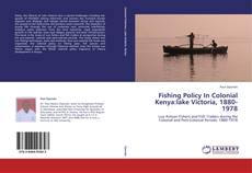 Bookcover of Fishing Policy In Colonial Kenya:lake Victoria, 1880-1978