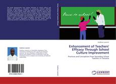 Bookcover of Enhancement of Teachers' Efficacy Through School Culture Improvement