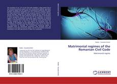 Bookcover of Matrimonial regimes of the  Romanian Civil Code
