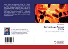 Bookcover of Confronting a faceless enemy