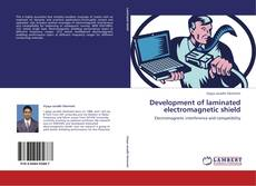 Bookcover of Development of laminated electromagnetic shield