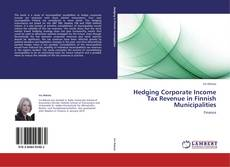 Обложка Hedging Corporate Income Tax Revenue in Finnish Municipalities
