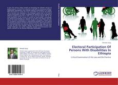 Borítókép a  Electoral Participation Of Persons With Disabilities In Ethiopia - hoz