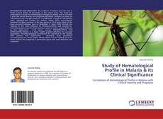 Bookcover of Study of Hematological Profile in Malaria & its Clinical Significance