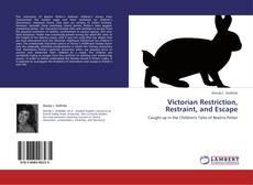 Buchcover von Victorian Restriction, Restraint, and Escape
