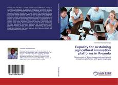 Bookcover of Capacity for sustaining agricultural innovation platforms in Rwanda