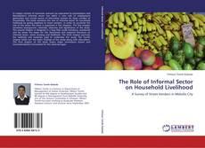 The Role of Informal Sector on Household Livelihood的封面