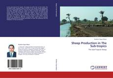 Bookcover of Sheep Production in The Sub-tropics