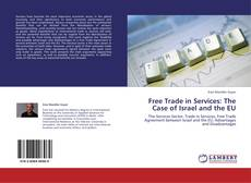Bookcover of Free Trade in Services: The Case of Israel and the EU