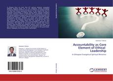 Bookcover of Accountability as Core Element of Ethical                Leadership