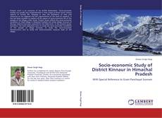 Bookcover of Socio-economic Study of District Kinnaur in Himachal Pradesh