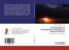 Bookcover of The Mandate of Ombudsman Institution in Federal Ethiopia