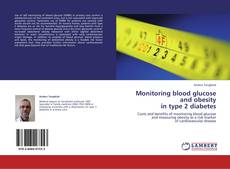 Bookcover of Monitoring blood glucose and obesity  in type 2 diabetes