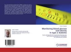 Portada del libro de Monitoring blood glucose and obesity  in type 2 diabetes