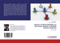 Bookcover of Impact of Node Mobility on the Voice Quality in Mobile Ad-hoc Network