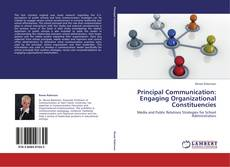Bookcover of Principal Communication: Engaging Organizational Constituencies