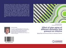 Portada del libro de Effect of pipe aging of different diameters and pressure on chlorine