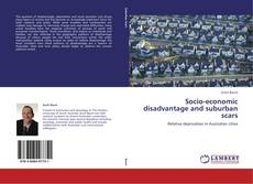 Bookcover of Socio-economic disadvantage and suburban scars