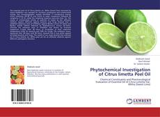 Bookcover of Phytochemical Investigation of Citrus limetta Peel Oil
