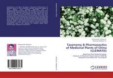 Copertina di Taxonomy & Pharmaceutics of Medicinal Plants of China (CLEMATIS)