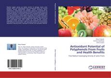 Обложка Antioxidant Potential of Polyphenols From Fruits and Health Benefits