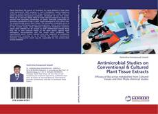 Antimicrobial Studies on Conventional & Cultured Plant Tissue Extracts的封面