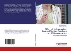 Buchcover von Effect of Unfocused vs. Focused Written Feedback on Writing Accuracy