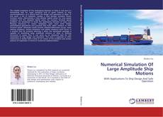 Bookcover of Numerical Simulation Of Large Amplitude Ship Motions