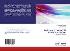 Bookcover of Periodontal proteins in health and disease