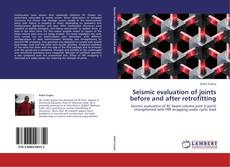 Buchcover von Seismic evaluation of joints before and after retrofitting