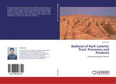 Bookcover of Badland of Rarh Lateritic Tract: Processes and Products