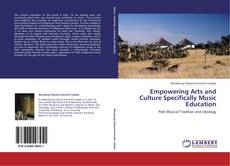 Bookcover of Empowering Arts and Culture Specifically Music Education
