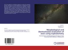Bookcover of Morphological and Dentoalveolar Evaluation of Jaws using Cephalometry