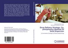 Обложка Drug Delivery Strategy: Co-precipitation Method Of Solid Dispersion