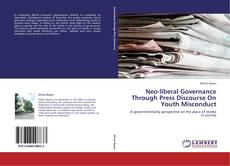 Neo-liberal Governance Through Press Discourse On Youth Misconduct的封面