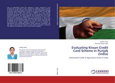Bookcover of Evaluating Kissan Credit Card Scheme in Punjab (India)