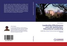 Bookcover of Leadership Effectiveness and Job Satisfaction: Educational Leadership