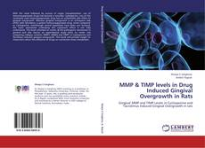 Bookcover of MMP & TIMP levels in Drug Induced Gingival Overgrowth in Rats