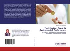 Bookcover of The Effects of Rewards System on Job Performance