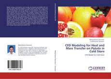 Bookcover of CFD Modeling for Heat and Mass Transfer on Potato in Cold Store
