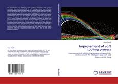 Bookcover of Improvement of soft tooling process
