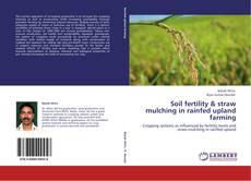Bookcover of Soil fertility & straw mulching in rainfed upland farming