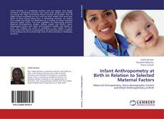Capa do livro de Infant Anthropometry at Birth in Relation to Selected Maternal Factors